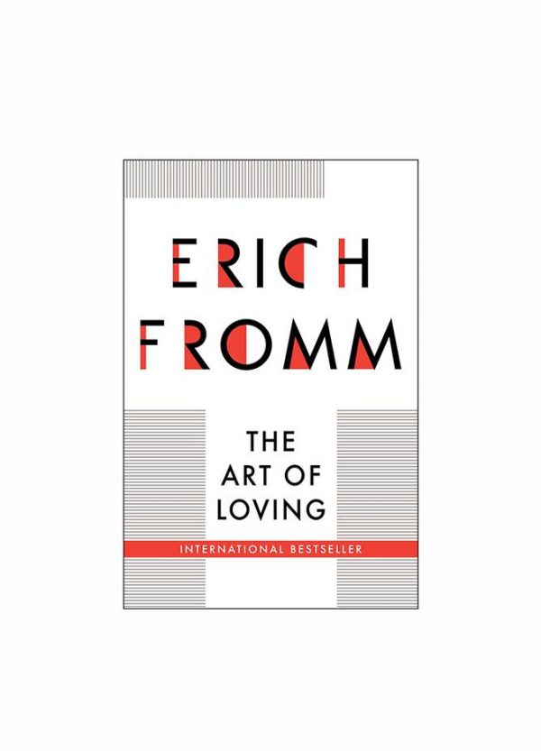 """The Art Of Loving"" by Erich Fromm"